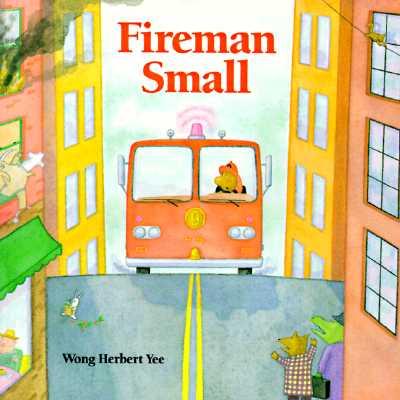 Fireman Small By Yee, Wong Herbert (ILT)